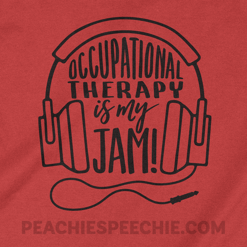 Occupational Therapy is my Jam! A great shirt design for an OT! Order yours at peachiespeechie.com