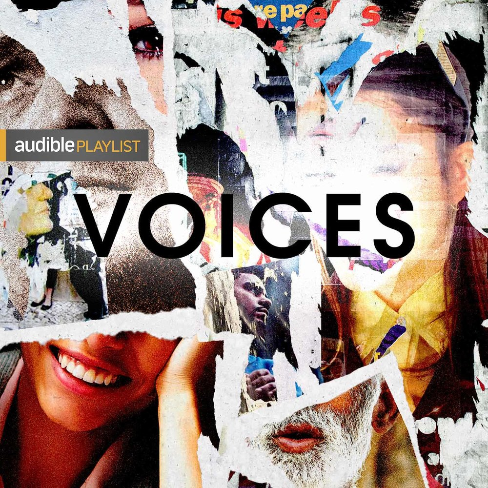 V   OICES, a podcast from Audible  10-part series of audio portraits from around the world. People and the events that shaped their lives, told in their own voices.