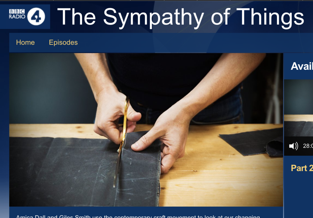 BBC Radio 4 -  The Sympathy of Thi n gs .  Two part documentary with Turner Prize winning artists/ architects Assemble exploring how we connect to the made world around us