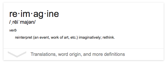 You may find reimagine a word you haven't seen before, I have to admit that I generally see it applied in discussions about science fiction or comic book movies. This image is from a Google search result, please feel free to explore the interpretation!