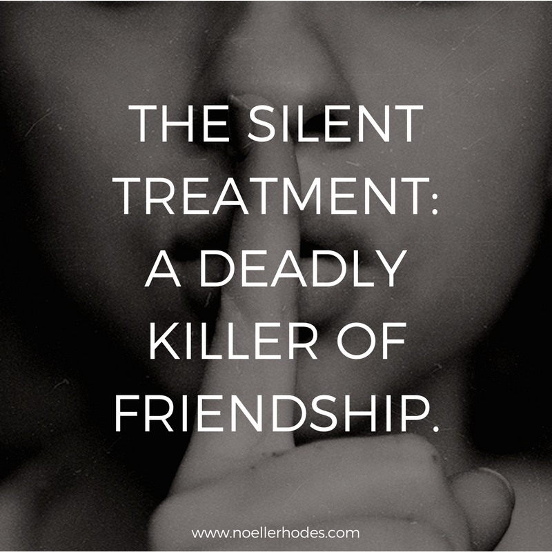 the silent treatment a deadly killer of friendship