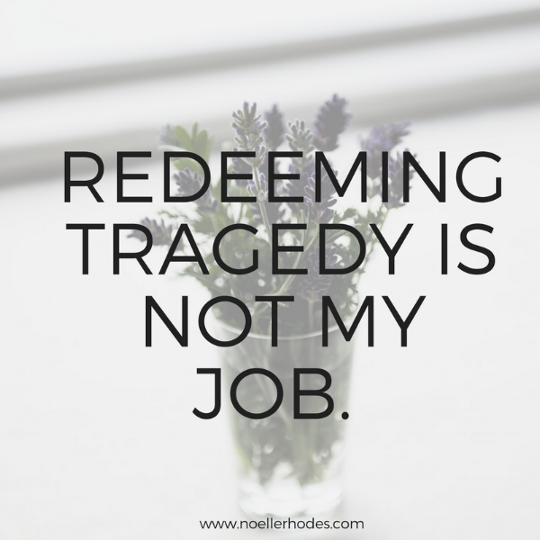 Redeeming Tragedy is Not My Job..png