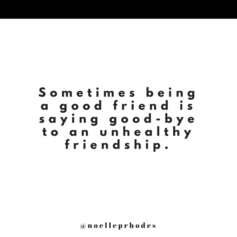 Sometimes being a good friend is saying good-bye to an unhealthy friendship..png