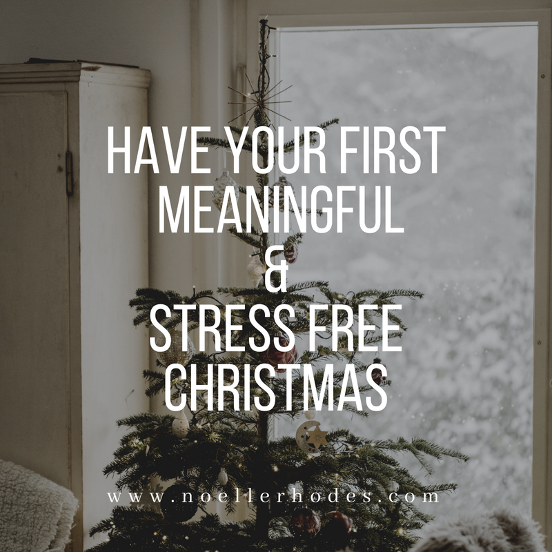 Have your first meaningful and stress free Christmas.png