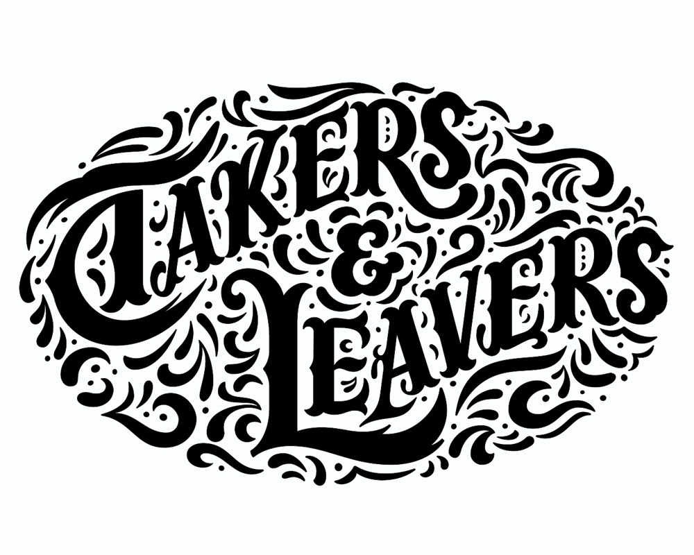 Takers and Leavers -Lettering