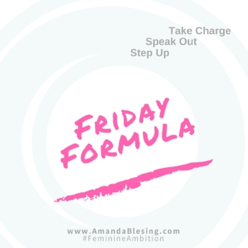 Make the Friday Formula part of your non-negotiable weekly routine.