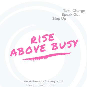 Rise_above_busy_Amanda_Blesing_Career_advice_for_Women.jpg