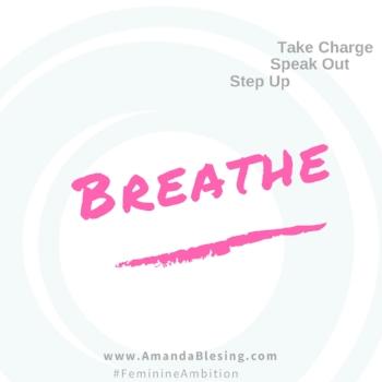 Breathe_Decompress_Amanda_Blesing_Career_advice_women.jpg