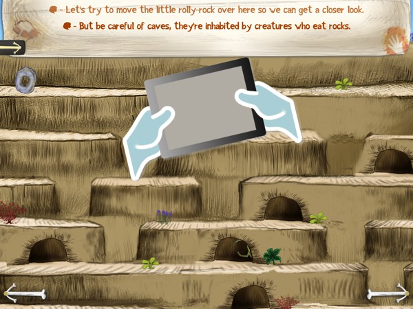Some of the games take advantage of the device's features, such as this game where you tilt the device to roll the rock down the steps