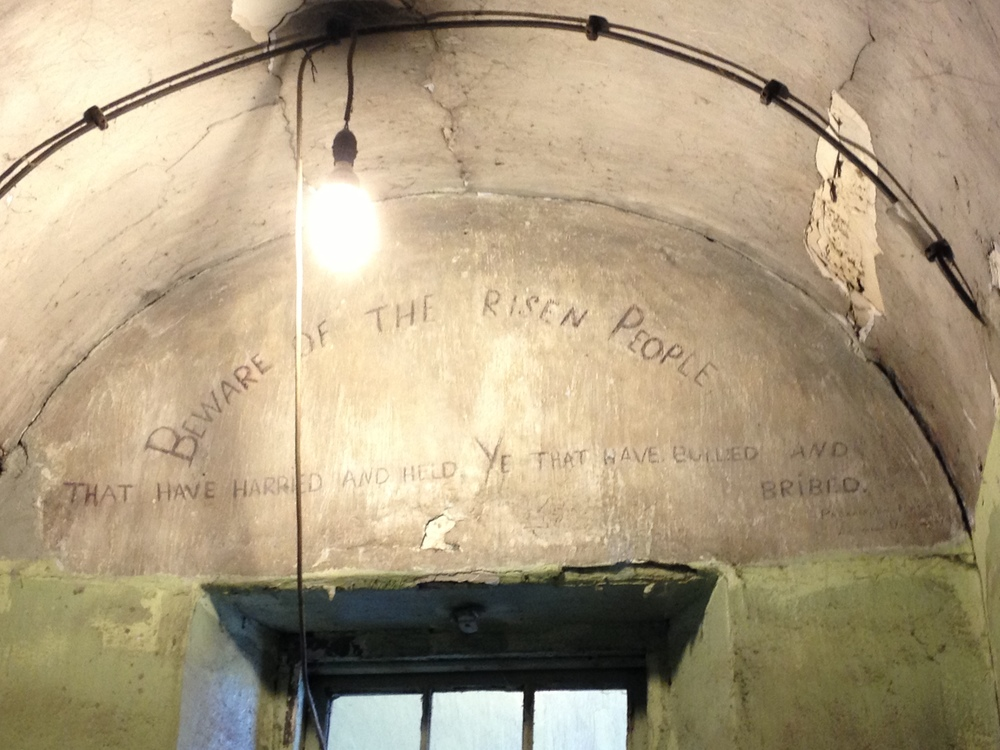 "A view from Dublin's historic Kilmainham Jail where a prisoner inscribed the words of Padraig Pearse, one of the authors of the 1916 Irish Proclamation of Freedom: ""Beware the Risen People who have Harried and Held, Ye that have Bullied and Bribed."" Do you think this inscription is relevant for organizations today in our online environment?  (photo by jksandlin)"