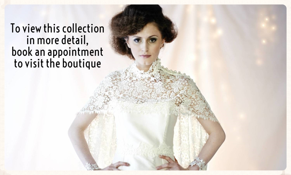 If you would like to view the collection in more detail, book an appointment to visit the boutique
