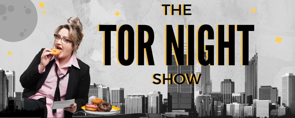 THE TOR NIGHT SHOW Banner .png