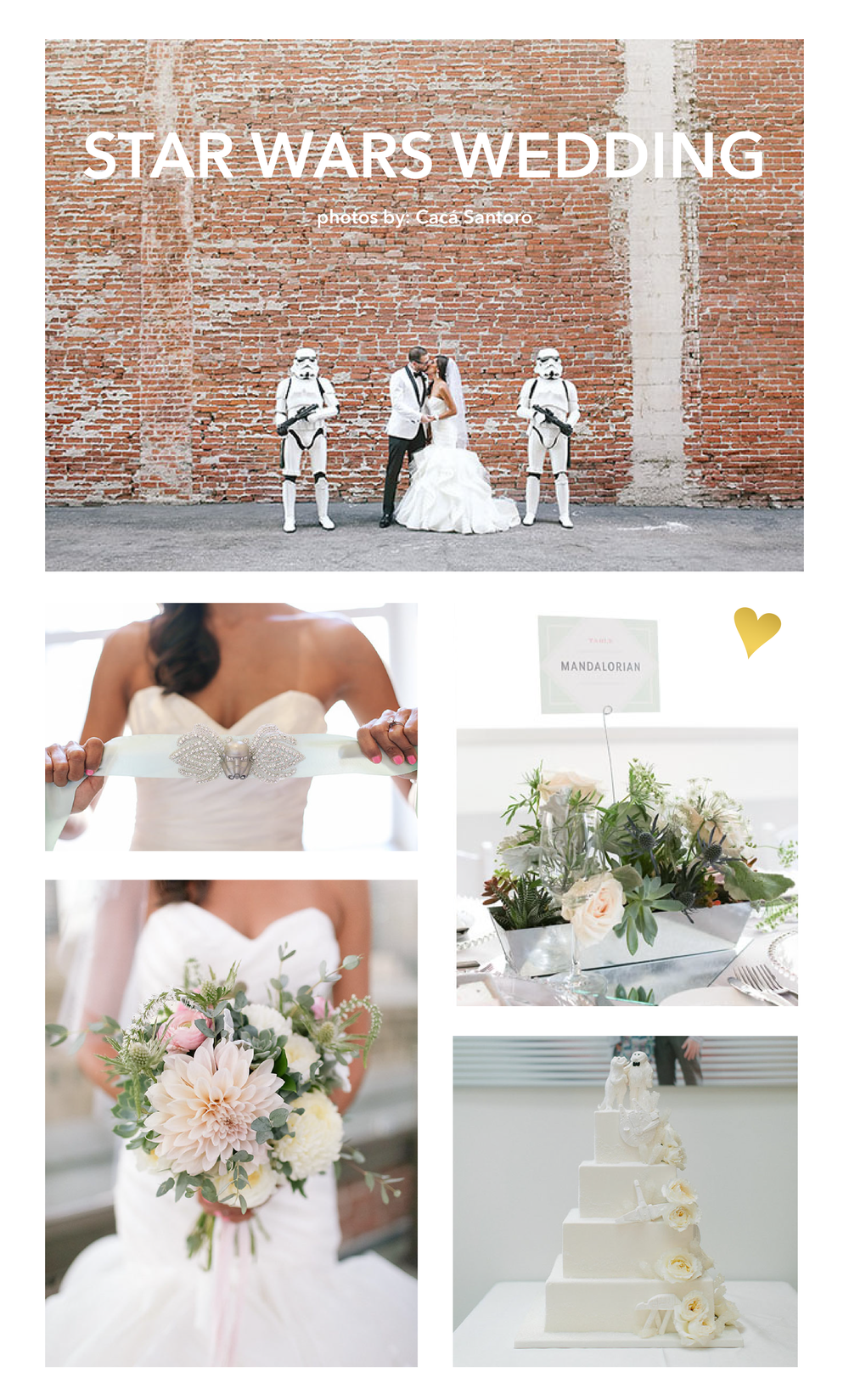 Photography:  Cacá Santoro Photography  • Venue:  loftSeven  (Los Angeles, CA)  •  in-house Event Planner: Stephanie Estes Events • Florals:  Primary Petals  • Wedding Dress:  Hayley Paige  from  Blush Bridal Couture  • Star Wars inspired belt hand made by bride • Paper goods + coasters:  MaeMae & Co.  • Cake:  The Buttered End  • Stormtroopers: Mark Edwards & Michael Bender of  the 501st Legion