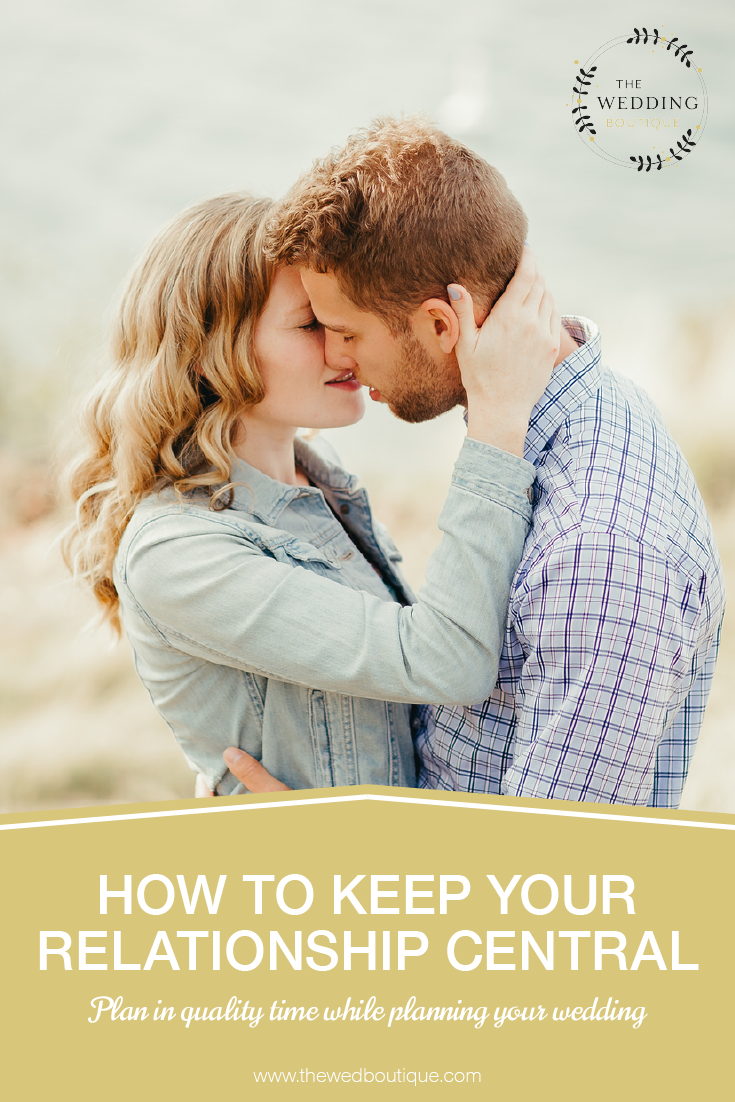How to keep your relationship central - schedule quality time with each other while planning your wedding • The Wedding Boutique • Plan your wedding your way • International Wedding Consultant • www.thewedboutique.com