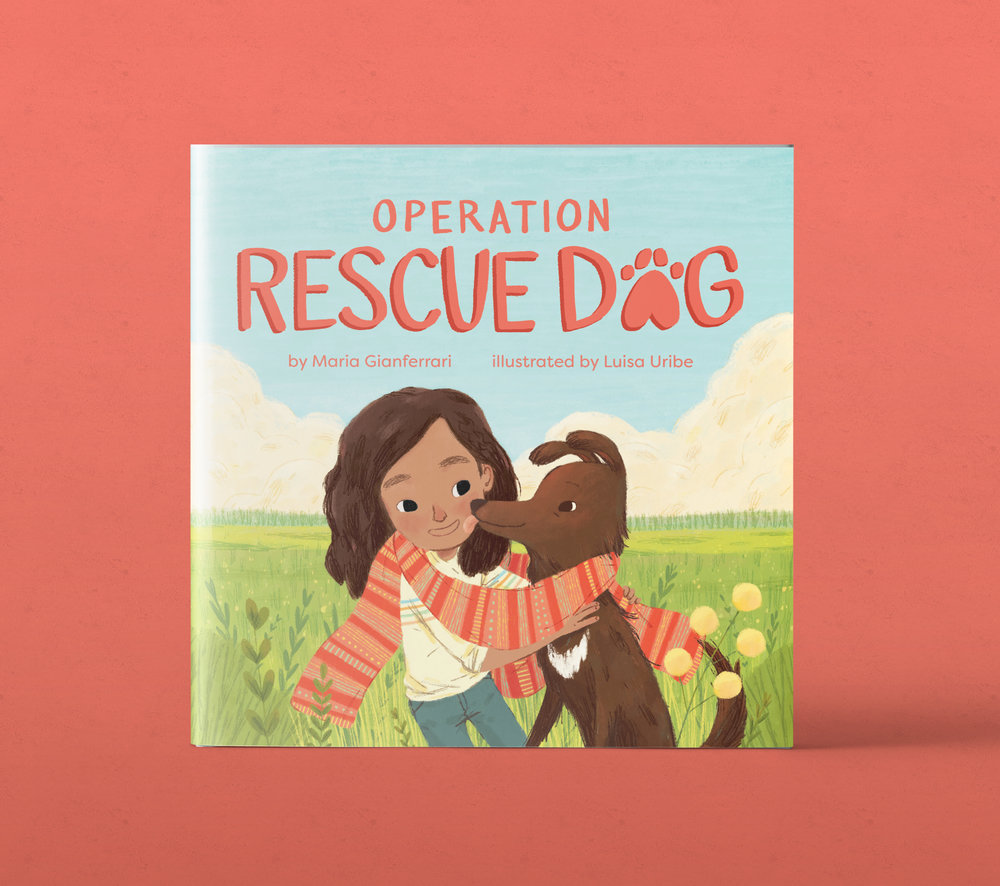 Operation Rescue Dog - Designed and Art Directed by Steph StilwellIllustrated by Luisa UribeEdited by Kristin ZelazkoLittle Bee BooksPublished: September 18, 2018