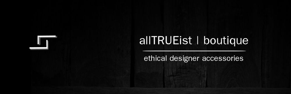 The allTRUEist ethos is simple - to provide its customers with great fashion that is made with the highest standards of design, craftsmanship, sustainability and ethics.  Photo courtesy of allTRUEist.
