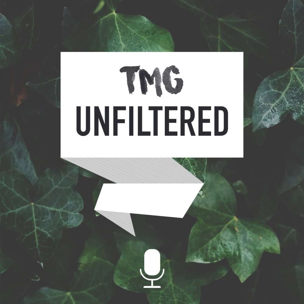 TMG Unfiltered Podcast