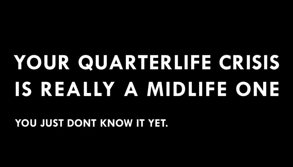 Quarterlife Crisis.png