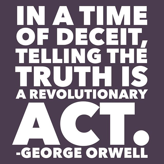 I'm just gonna put this right here... #TAA #resist #politics #literaryquotes #qotd #orwell #revolution #shepersisted #motivation #bethechange #truth #alternativefacts #dumptrump #deceit