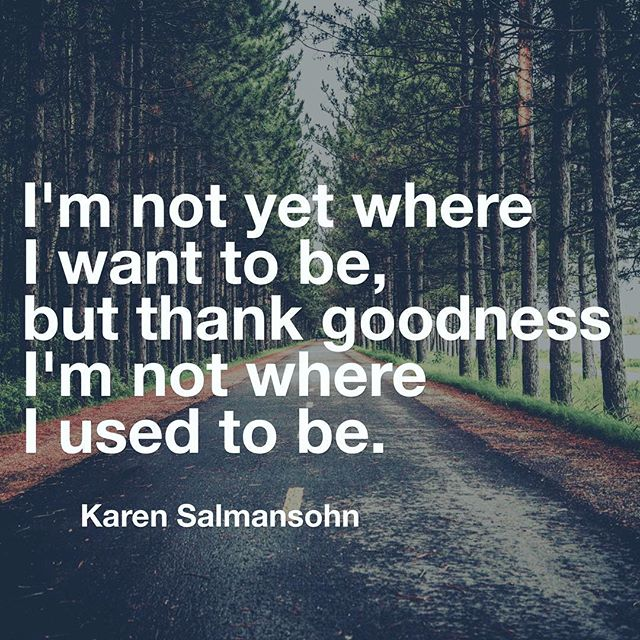 #TAA #motivation #inspiration #bethechange #shepersisted #qotd #positivity #affirmations #choosejoy #growing #karensalmansohn #quotestoliveby