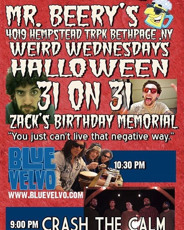 We are honored to be playing a very special Halloween show at our favorite place @mrbeerysny. Come celebrate the life and birthday of one of our best friends Zak who was taken from us way too soon. We have the absolute privilege of rocking the stage with his dads band @blue_velvo. Come dressed up, let's rock, and get weird.