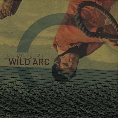 LEE WEISERT - Wild Arc.jpg