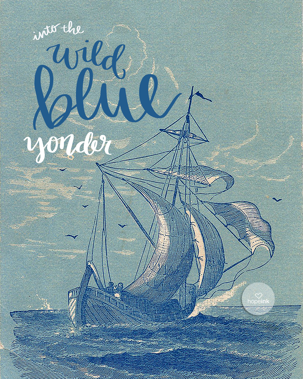 Into The Wild Blue Yonder | Hand Lettered Nautical Art | Hope Ink.jpg
