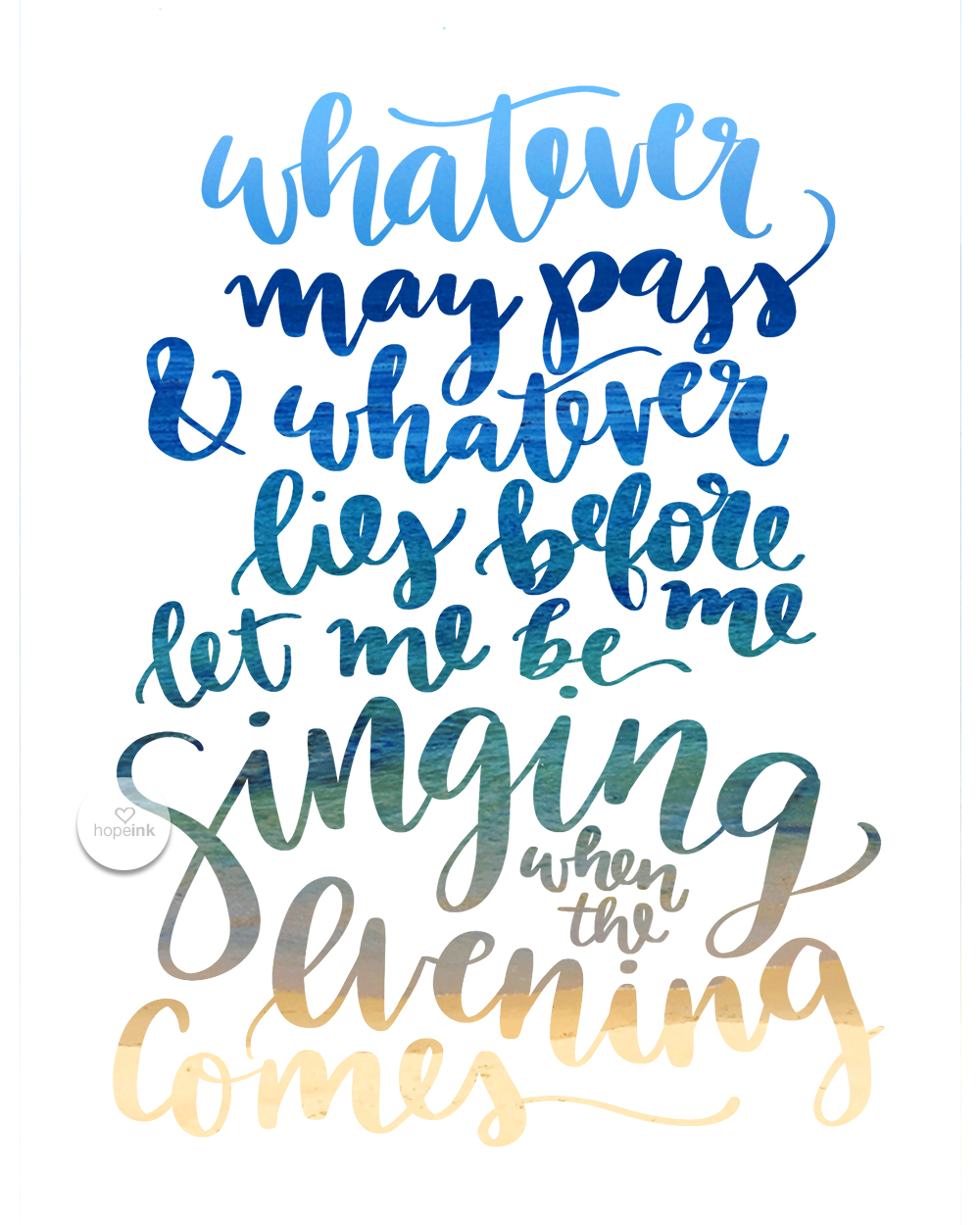 Let Me Be Singing When The Evening Comes | Hope Ink Hand Lettered Art.jpg