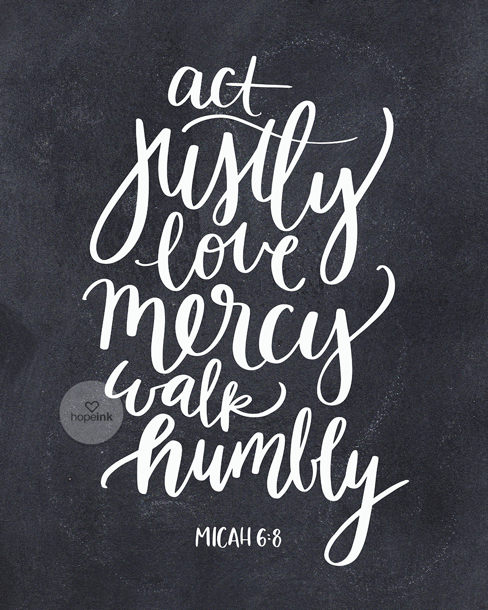 Act Justly Love Mercy Walk Humbly | Hand Lettered Scripture Chalk Art | Hope Ink.jpg