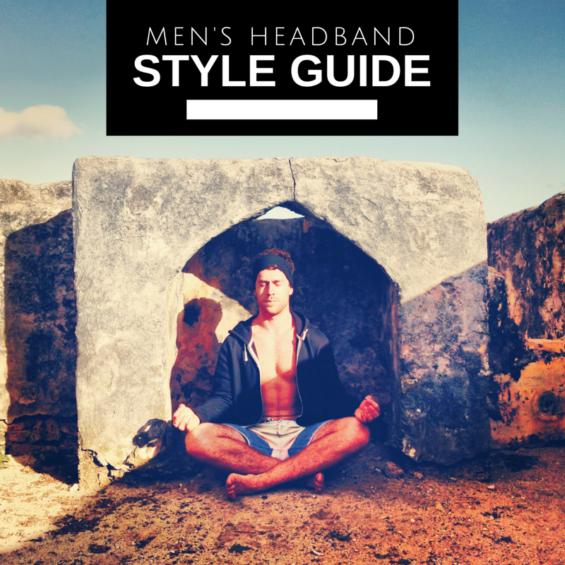 For more inspiration check out our  men's headband style guide  by clicking on the image above