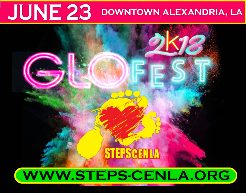 STEPScenla GLO_FEST 2k18               I            Alexandria, La                I                 Saturday, June 23, 2018