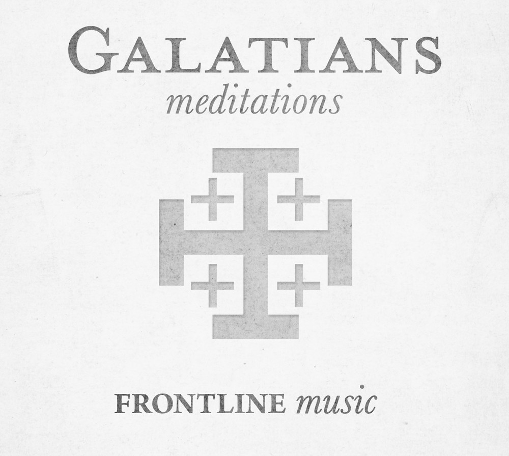 Galatians Meditations by Frontline Music