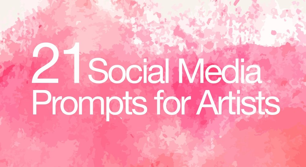 21 Social Media Ideas for Artists