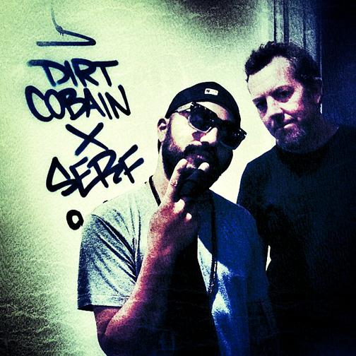 Dirt Cobain & Serf