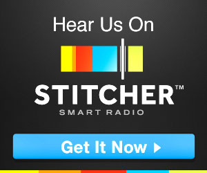 Subscribe to the show on Stitcher Radio.  Simply click the link, and you will be directed to the site!