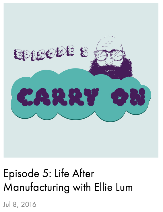 Carry-On-podcast-life-after-manufacturing-with-Ellie-Lum