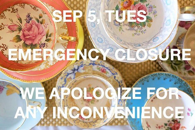 Due to a break in we are closing Tuesday, September 5th 2017 😞 . . . Will resume regular hours Wednesday September 6th.