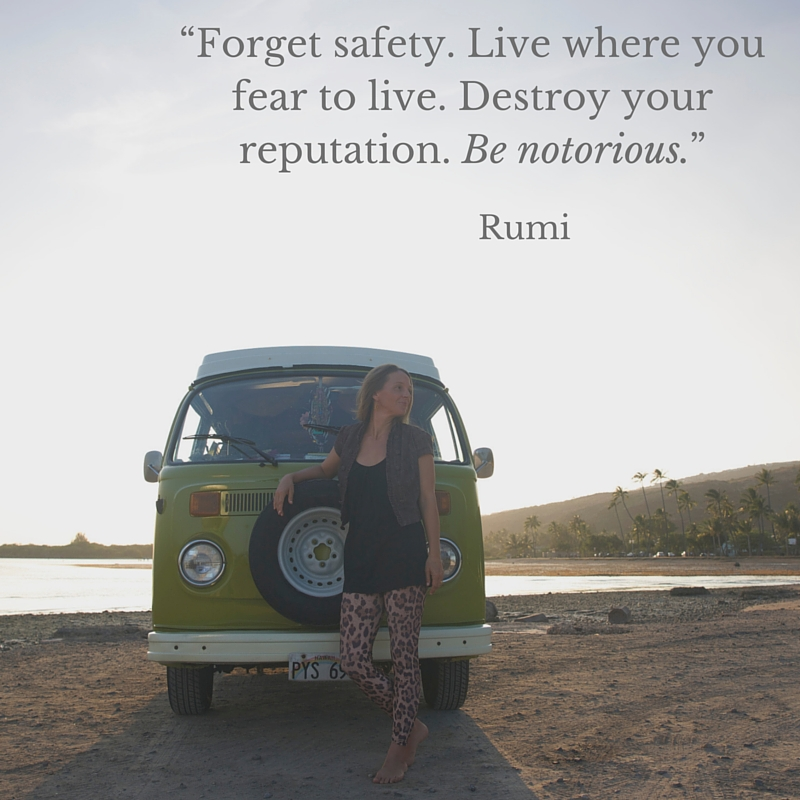 """Forget safety. Live where you fear to live. Destroy your reputation. Be notorious"".jpg"