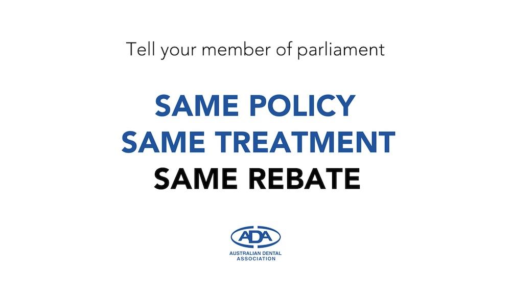 "Campaign tagline: ""Same policy. Same treatment. Same rebate."" and Australian Dental Association logo"