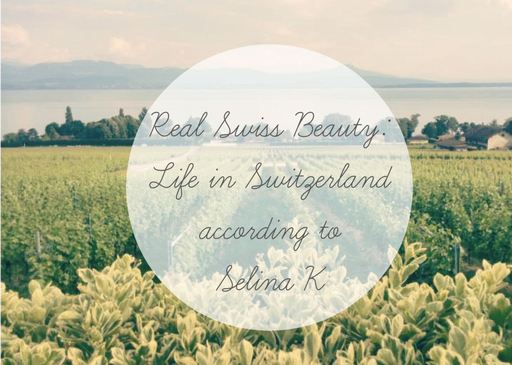 A Real Swiss Beauty: Life in Switzerland Selina K Rose Kiara Peaches How to Survive Switzerland