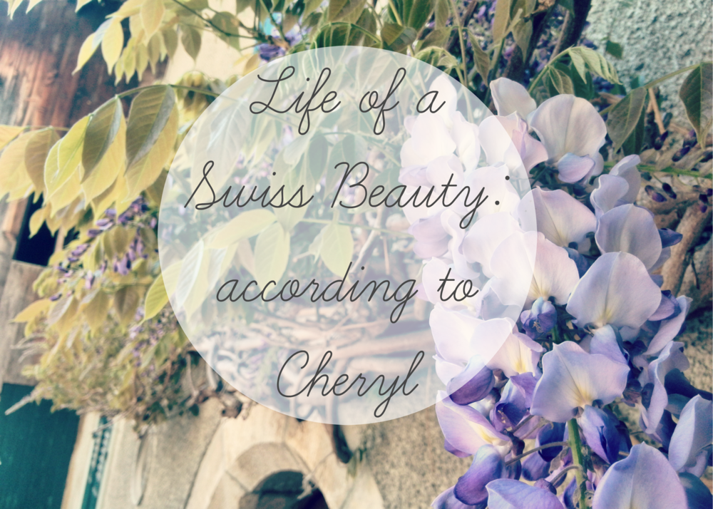 Life as a Swiss Beauty: According to Cheryl