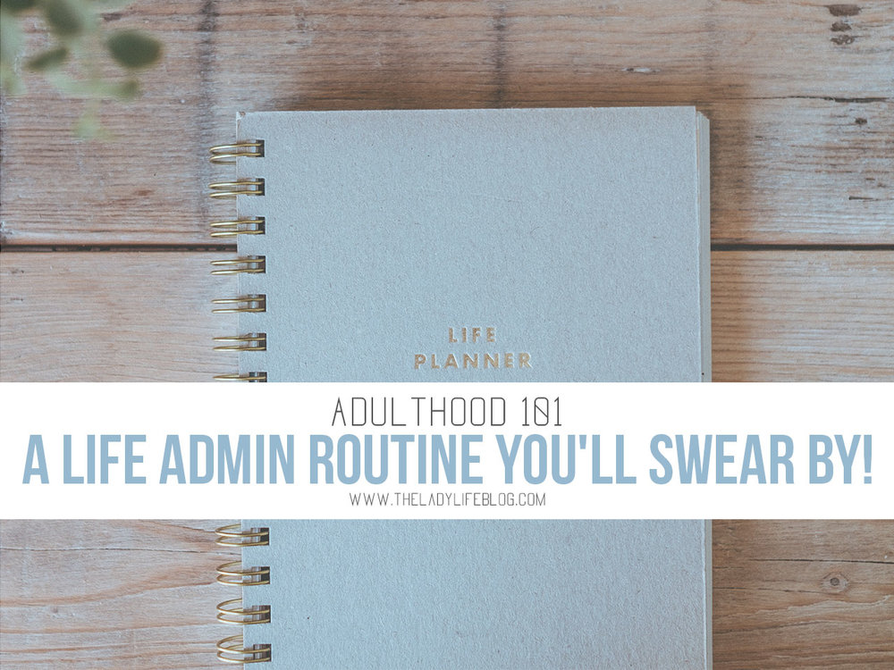 Adulthood 101: A Life Admin Routine You'll Swear By!