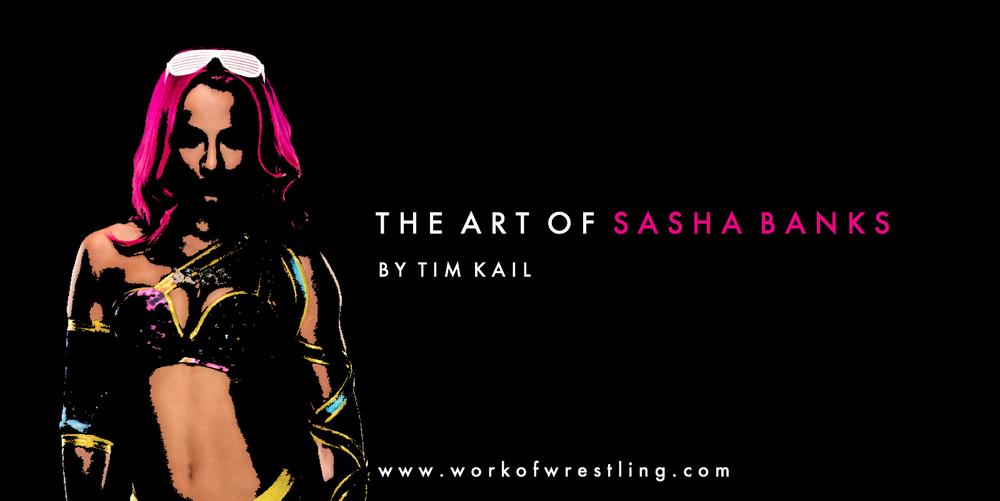 THE ART OF SASHA BANKS - ARTICLE BY TIM KAIL