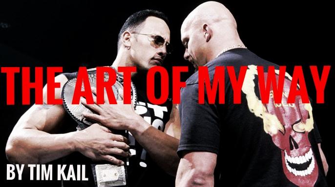 THE ART OF MY WAY: A RETROSPECTIVE ON STEVE AUSTIN VS THE ROCK BY TIM KAIL ALL PHOTOS VIA WWE