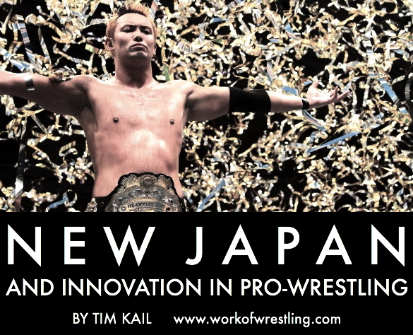 NEW JAPAN AND INNOVATION IN PRO-WRESTLING EDITORIAL by TIM KAIL