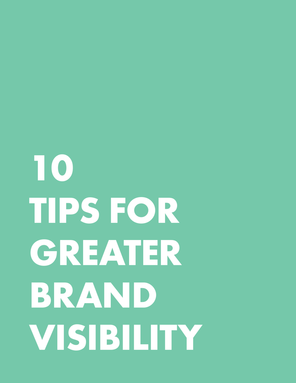 10-Tips-For-Greater-Brand-Visibility-MB-Creative-cover.png