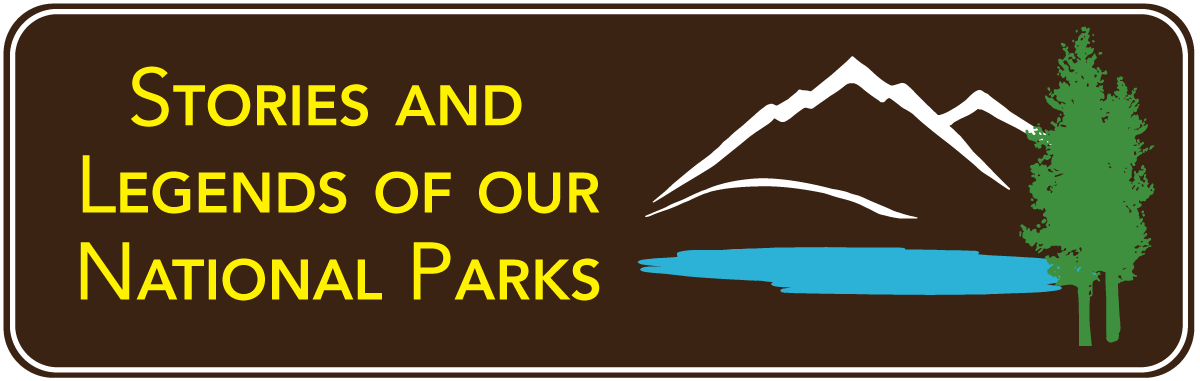 Stories & Legends of Our National Parks