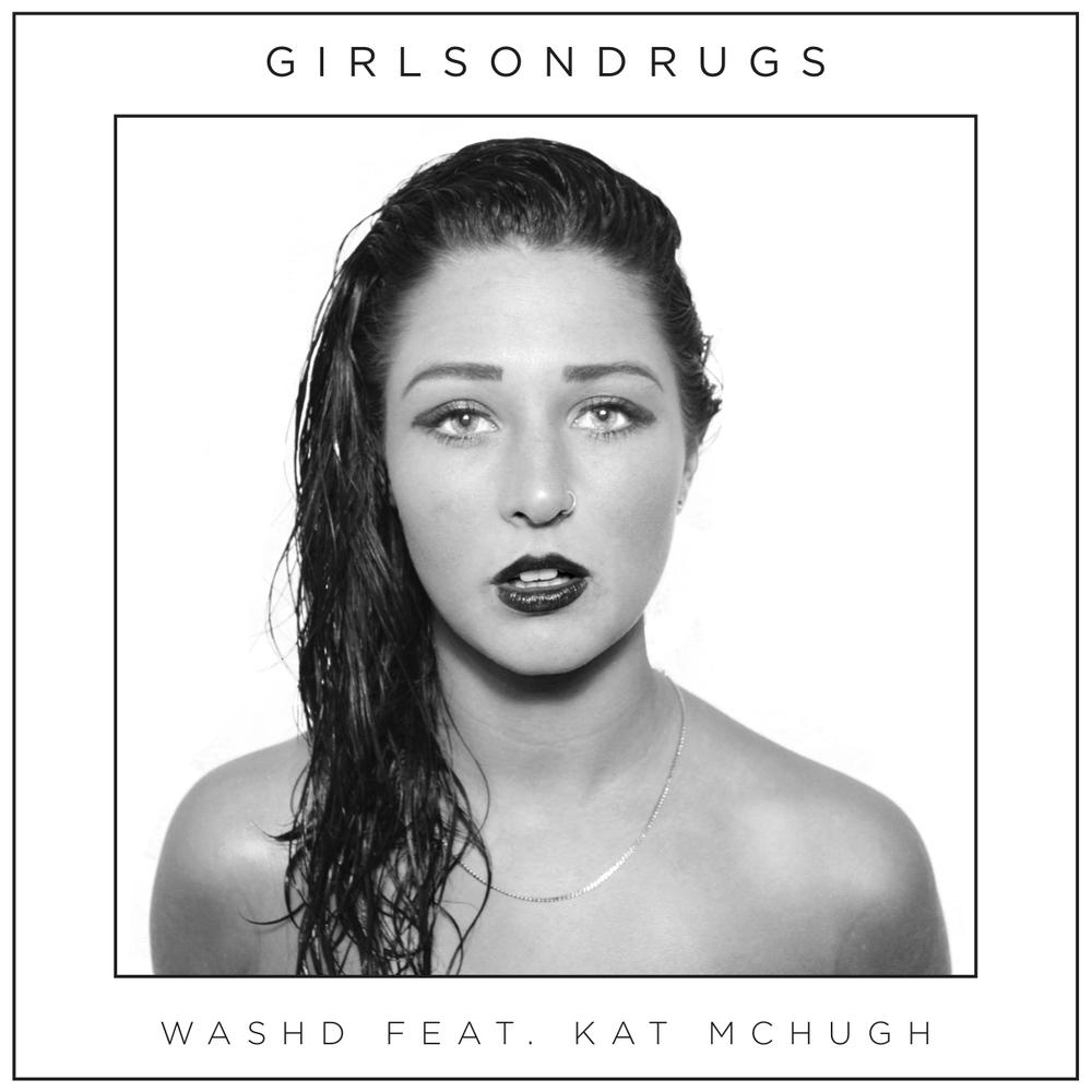 "GirlsOnDrugs ""Washd"""