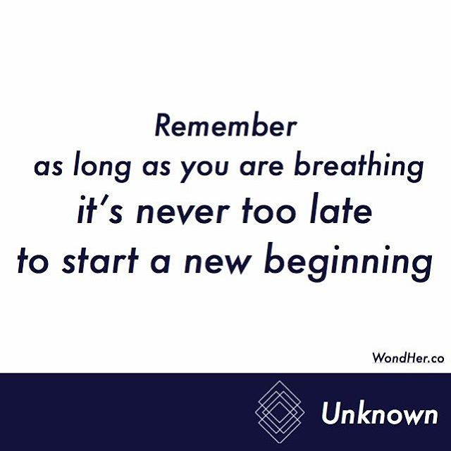 #qotd #nevertoolate #newbeginning #breath #glassceiling