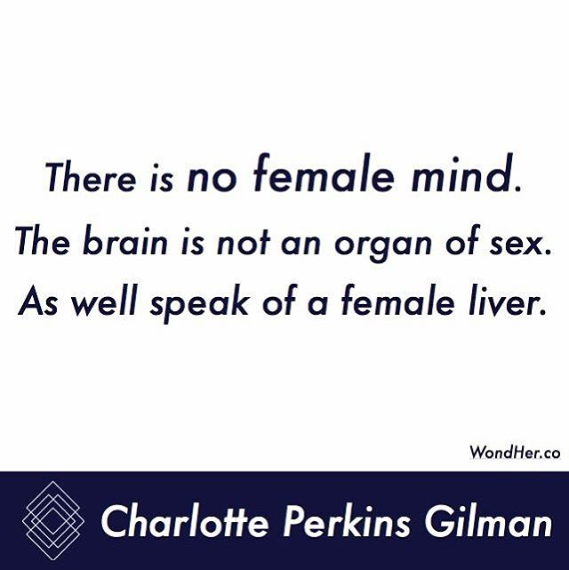 #qotd by Charlotte Perkins Gilman #mind #gender